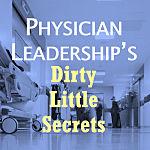 Physician-leadership-dirty-little-secrets-burnout-square_opt-150W